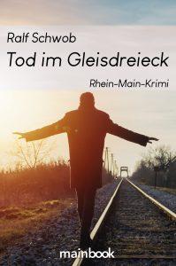 Krimi von Ralf Schwob-Tod im Gleisdreieck